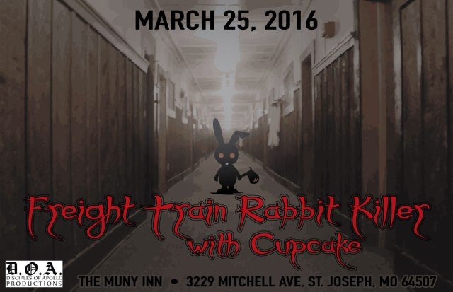 Freight Train Rabbit Killer poster for their 3/25/16 show at Muny Inn in St. Joseph, MO