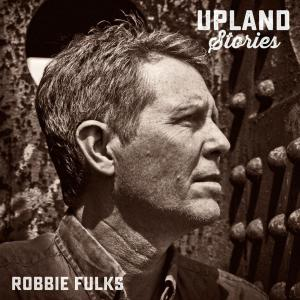 Robbie Fulks - Upland Stories