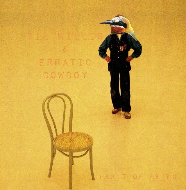 Til Willis & Erratic Cowboy - Habit of Being