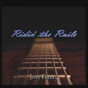 Jerry Forney - Ridin' The Rails