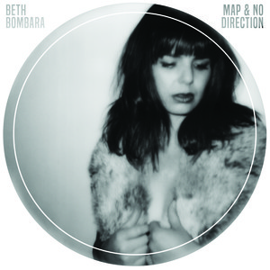 Beth Bombara - Map & No Direction