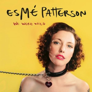 Esmé Patterson - We Were Wild