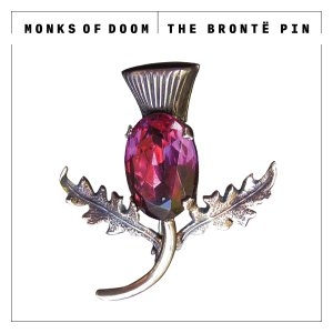 Monks of Doom - The Bronte Pin