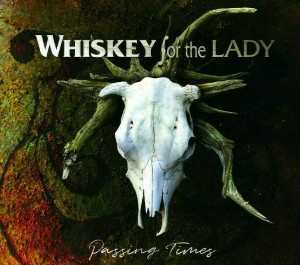 Whiskey For The Lady - Passing Times