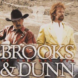 Brooks&DunnIfYouSeeHer