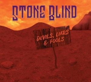 Stone Blind - Devils, Liars & Fools