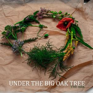 Under The Big Oak Tree - The Ark