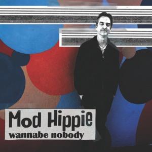 Mod Hippie - Wannabe Nobody