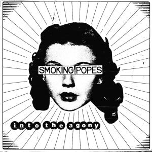 Smoking Popes - Into The Agony