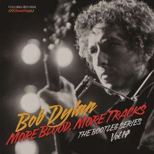 Bob Dylan - The Bootleg Series Vol. 14: More Blood, More Tracks